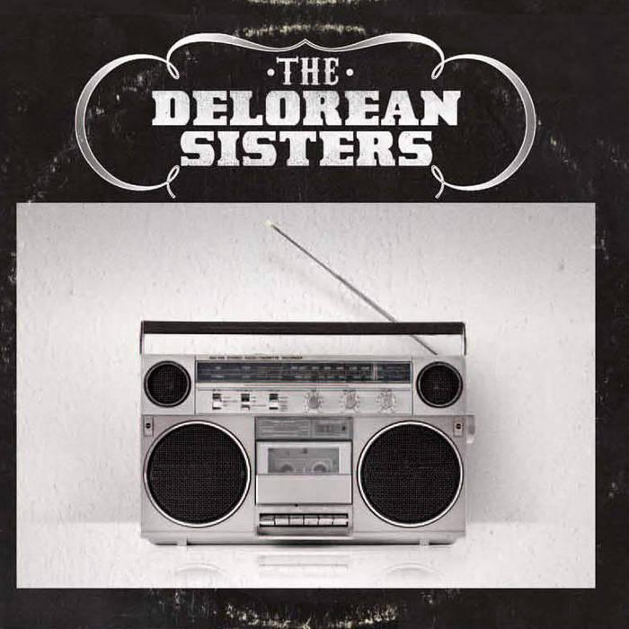 The Delorean Sisters